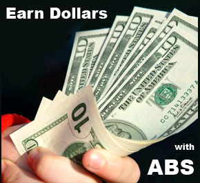 Earn Dollars with ABS